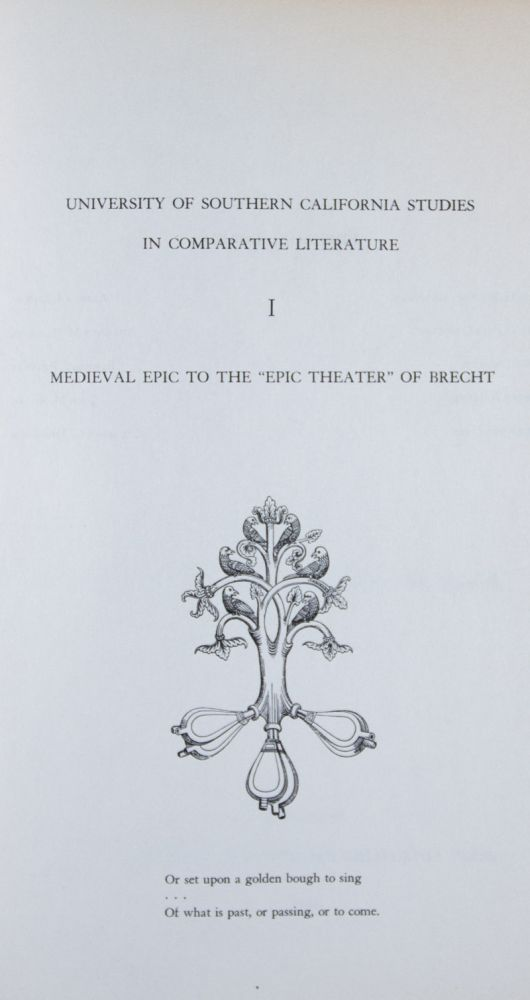 """Medieval Epic to the """"Epic Theater"""" of Brecht: Essays in Comparative Literature. Rosario P. Armato, John M. Spalek, Eds."""