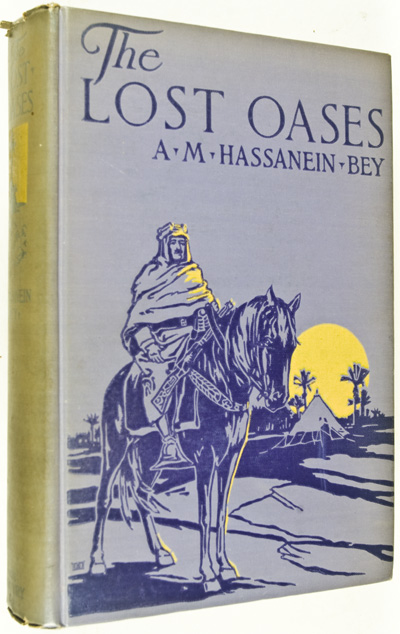 The Lost Oases. A. M. Bey Hassanein.