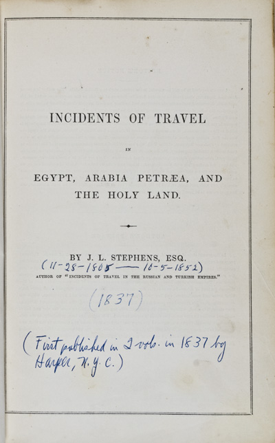 Incidents of Travel in Egypt, Arabia Petrea, and the Holy Land. (Vol.I) Incidents of Travel in Greece, Turkey, Russia, and Poland. (Vol.II). J. L. Stephens.