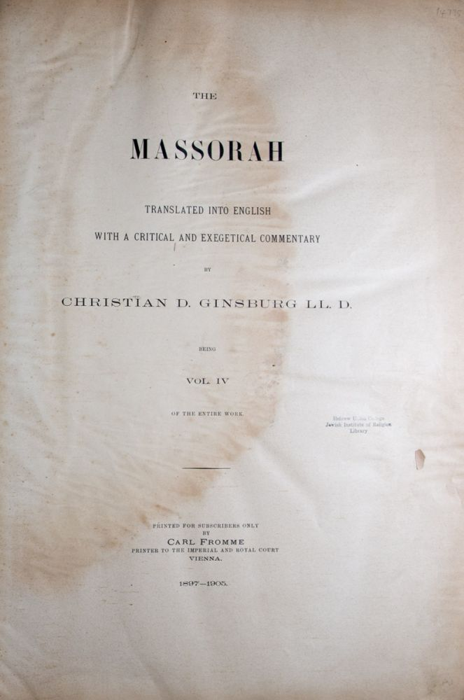 """The Massorah: Translated into English with a critical and exegetical commentary (Vol. IV of """"The Massorah. Compiled from Manuscripts. Alphabetically and Lexically arranged""""). Christian David Ginsburg."""