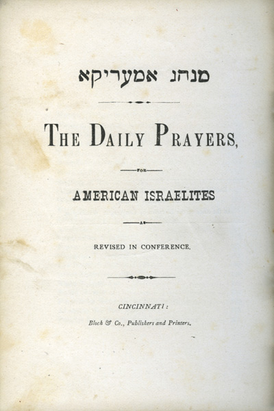 The Daily Prayers for American Israelites, as revised in Conference 2) Select Prayers for various occasions in Life, including Burial Service. Isaac M. Wise.