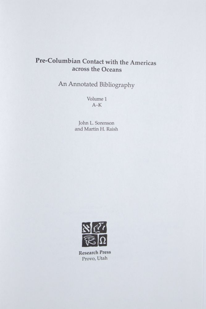Pre-Columbian Contact With the Americas Across the Oceans : An Annotated Bibliography. 2 vol. [INSCRIBED]. John L. Sorenson, Martin H. Raish.
