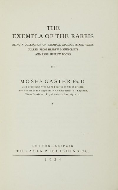 Section III: Palestine (Hebrew), Vol. 1. The Exempla of the Rabbis. Moses Gaster.