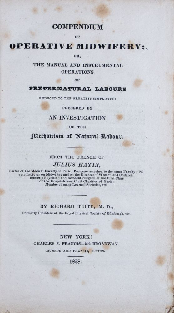 Compendium of Operative Midwifery: or, The Manual and Instrumental Operations of Preternatural Labours. Richard Tuite.