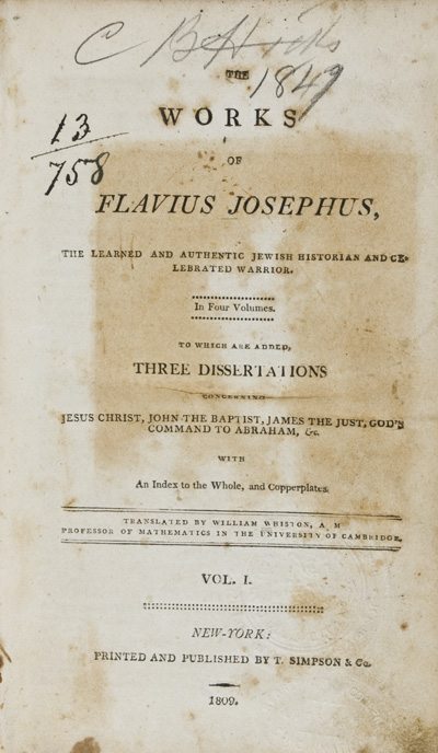 The Works of Flavius Josephus, the Learned and Authentic Jewish Historian and Celebrated Warrior. In four volumes, to which are added Three Dissertations Concerning Jesus Christ, John the Baptist, James the Just, God's Command to Abraham, &c. With an index to the whole and copperplates. (4 Volume Set). Flavius Josephus, William Whiston, trans.
