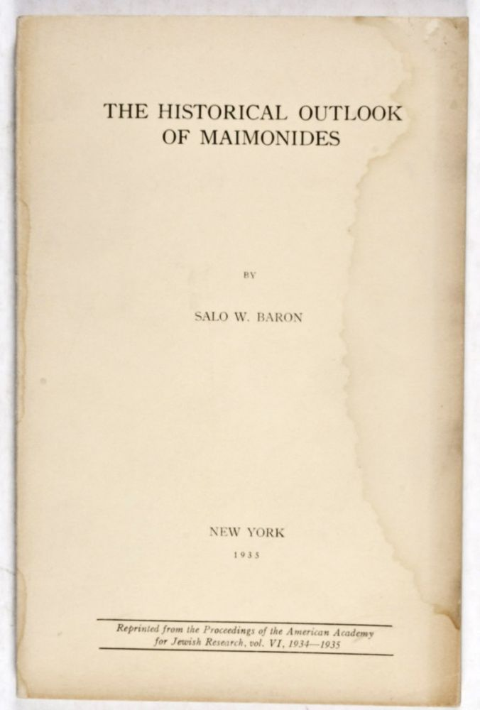 The Historical Outlook of Maimonides. Salo W. Baron.