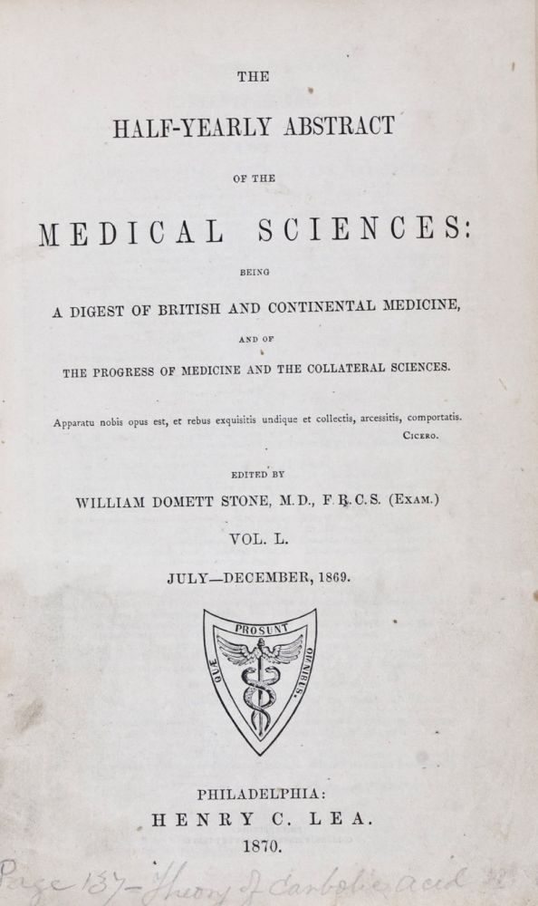 The Half-Yearly Abstract of the Medical Sciences: Being a Digest of British and Continental Medicine, and of the Progress of Medicine and the Collateral Sciences. Vol. L (July-December 1869); Vol. LI (January-June 1870). William Domett Stone.