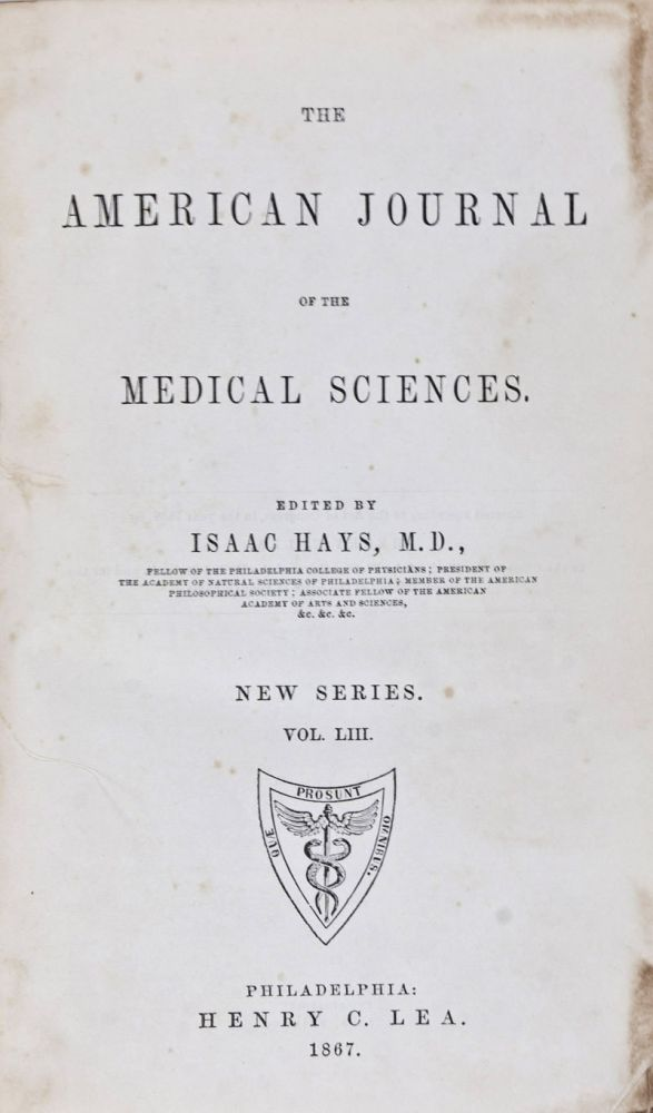 The American Journal of the Medical Sciences. New Series. Vol. LIII. Isaac Hays.