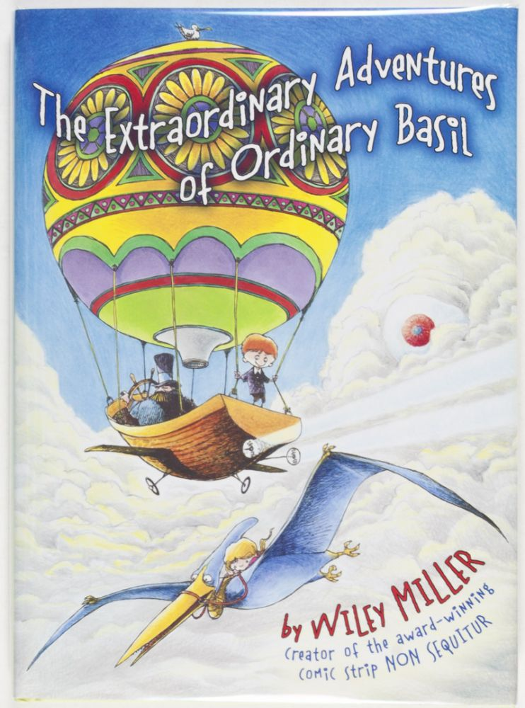 The Extraordinary Adventures of Ordinary Basil [SIGNED BY THE AUTHOR]. Wiley Miller.