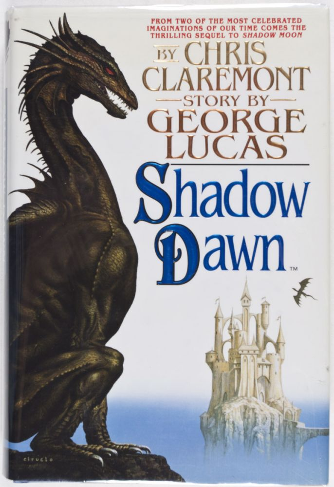Shadow Dawn [DUST-JACKET SIGNED BY CIRUELO]. Chris Claremont, George Lucas, Ciruelo Cabral, Dust-jacket.