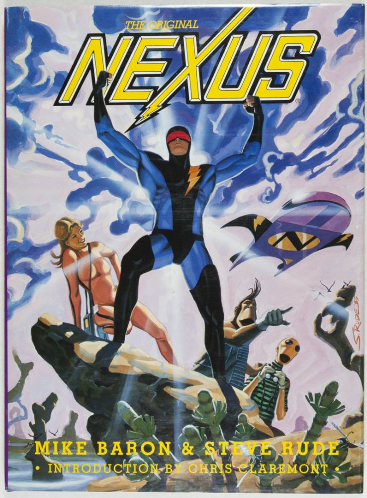 The Original Nexus [INSCRIBED, SIGNED BY AUTHOR AND ILLUSTRATOR]. Mike Baron, Text, Steve Rude, Illustrator.