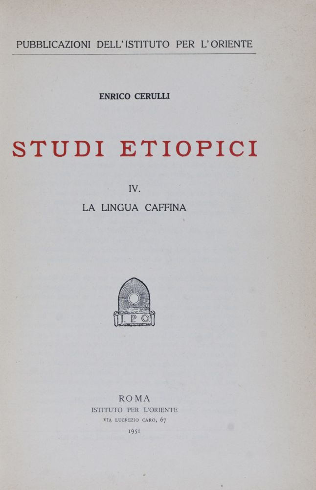 Studi Etiopici IV: La Lingua Caffina [FROM THE PERSONAL LIBRARY OF WOLF LESLAU]. Enrico Cerulli.