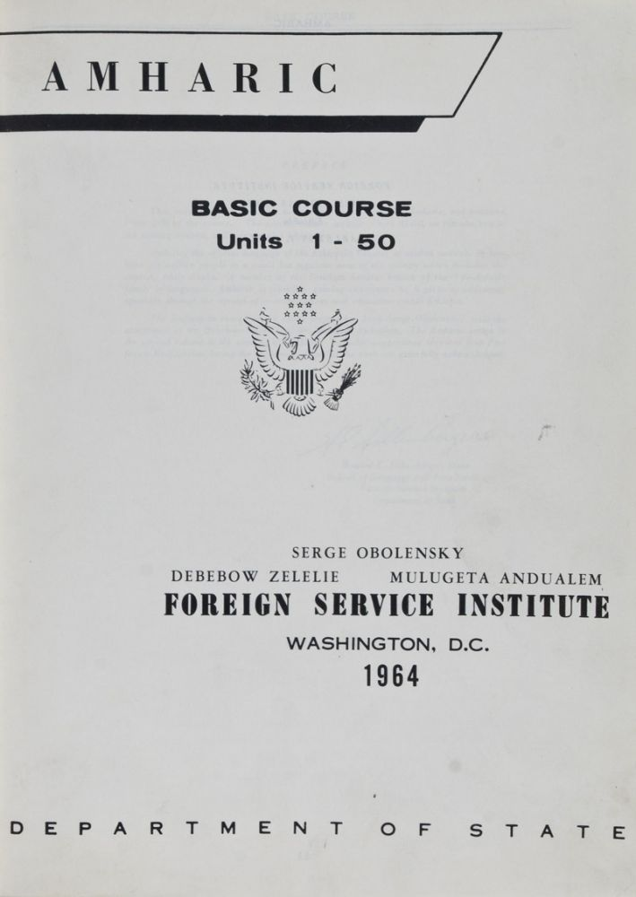 Amharic. Basic Course: Volume 1. Units 1-50; Volume 2. Units 51-60 (Reader, Glossary) 2 Vols. (Complete) [FROM THE PERSONAL LIBRARY OF WOLF LESLAU]. Serge Obolensky, Debelow Zelelie, Mulugeta Andualem.