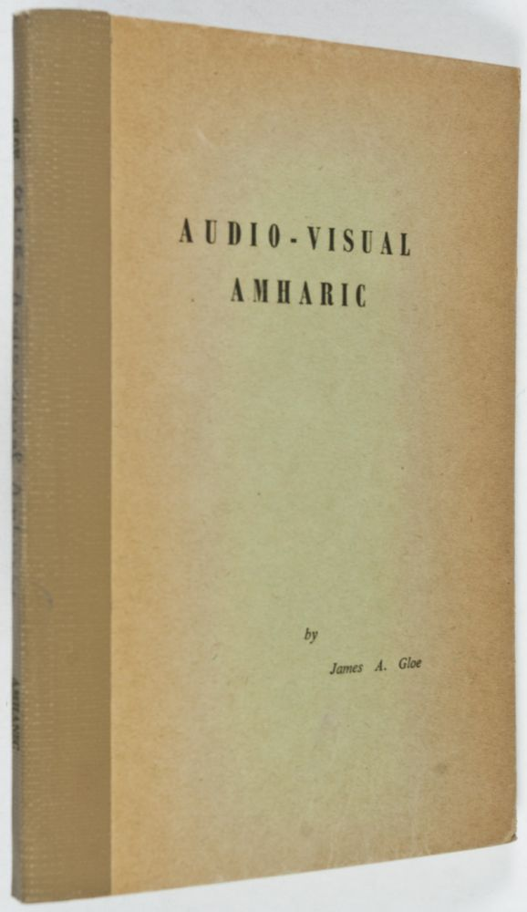Audio-Visual Amharic  Fifty Lessons in Spoken and Written Amharic on