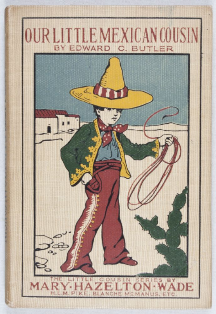 Our Little Mexican Cousin [INSCRIBED BY AUTHOR]. Edward C. Butler.