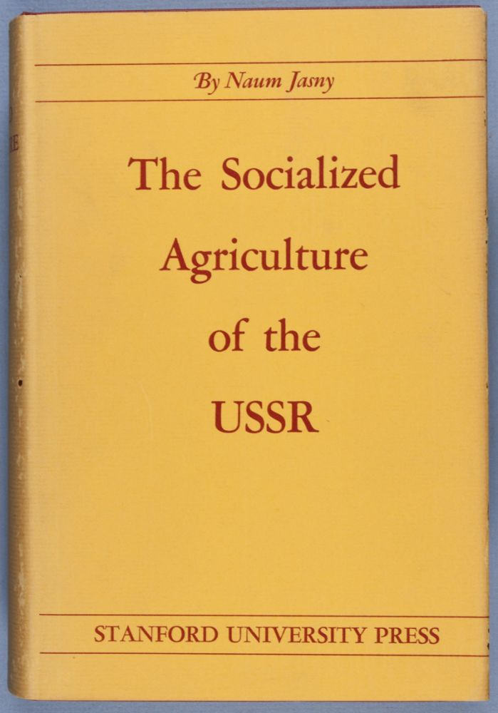 The Socialized Agriculture of the USSR: Plans and Performance. Naum Jasny.