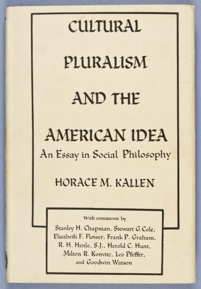 cultural pluralism and the american idea an essay in social  cultural pluralism and the american idea an essay in social philosophy