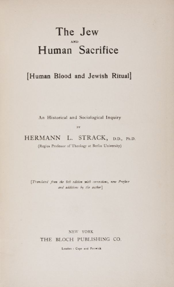 The Jew and Human Sacrifice [Human Blood and Jewish Ritual]. An Historical and Sociological Inquiry. Hermann Strack.