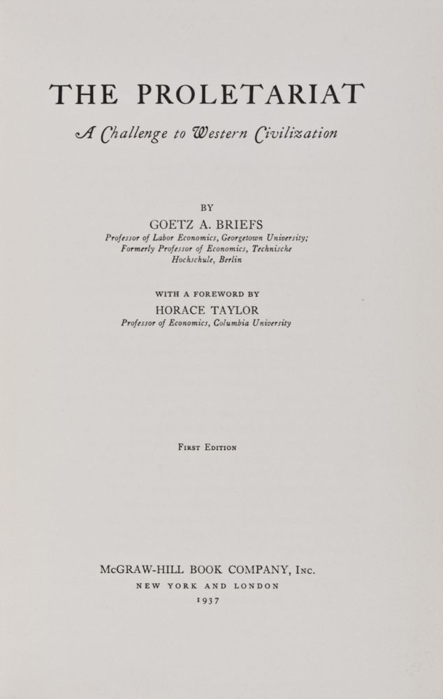 The Proletariat. A Challenge to Western Civilization [INSCRIBED AND SIGNED BY AUTHOR]. Goetz A. Briefs, Horace Taylor, Foreword.