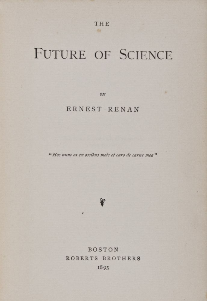 The Future of Science. Ernest Renan.
