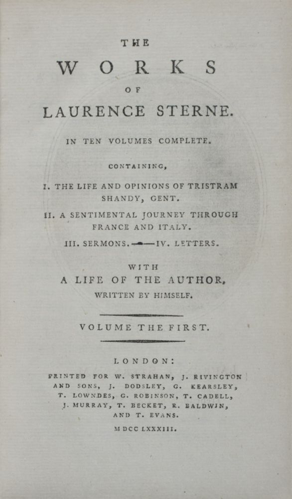 The Works of Laurence Sterne. In Ten Volumes Complete. Containing, I. The Life and Opinions of Tristram Shandy, Gent. II. A Sentimental Journey Through France and Italy. III. Sermons. IV. Letters. With a Life of the Author, Written by Himself. Laurence Sterne.