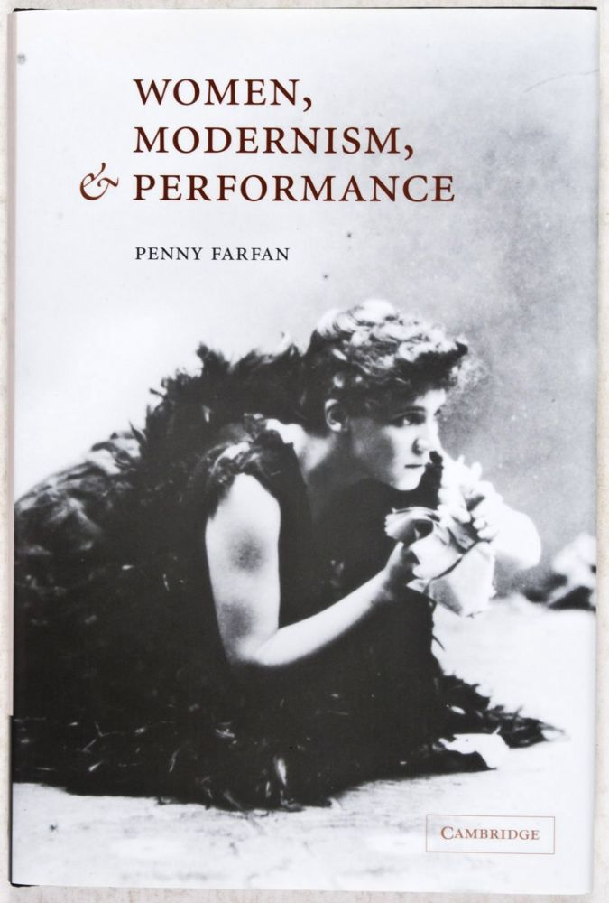 Women, Modernism and Performance (REVIEW COPY). Penny Farfan.