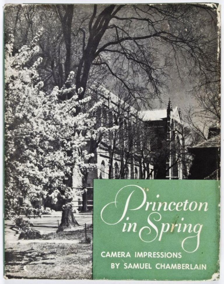 Princeton in Spring: Camera Impressions. Samuel Chamberlain.