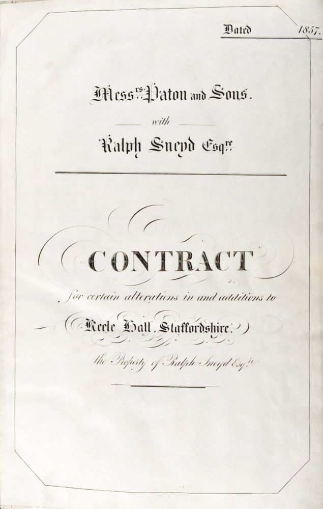 Contract for certain alterations in and additions to Keele Hall, Staffordshire. the Property of Ralph Sneyd Esquire [MANUSCRIPT ON VELLUM]. Ralph Sneyd, Anthony Salvin Paton and Sons, Paton, Anthony Salvin Sons.