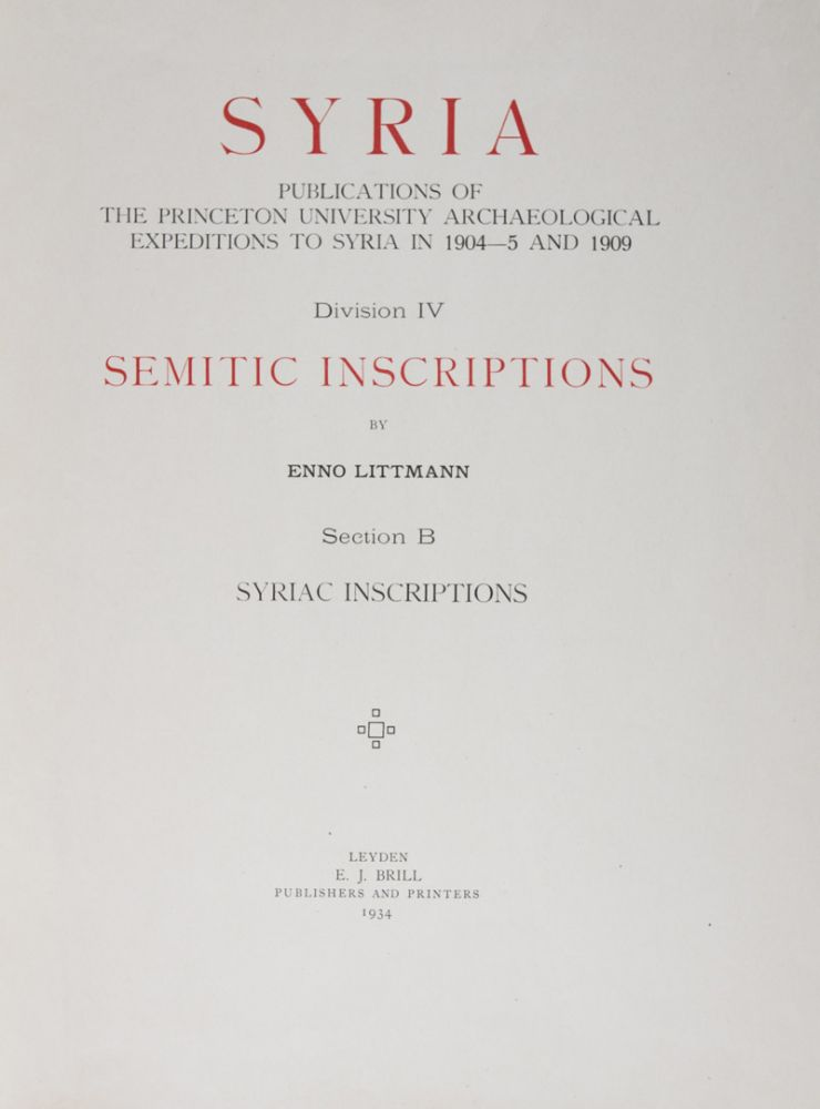 Syria: Publications of the Princeton University Archaeological Expeditions to Syria in 1904-5 and 1909. Division IV, Semitic Inscriptions. Section B, Syriac Inscriptions. Enno Littmann.