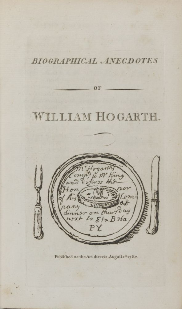 Biographical Anecdotes of William Hogarth; With a Catalogue of His Works Chronologically Arranged; and Occasional Remarks [FROM THE PERSONAL LIBRARY OF SEUMAS O'SULLIVAN]. John Nichols.