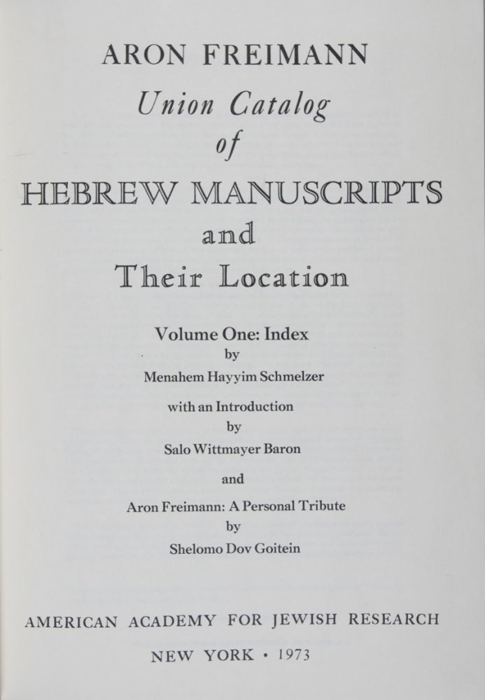 Union Catalog of Hebrew Manuscripts and Their Location. Volume One: Index. Volume Two: Union Catalog. 2-vol. set (Complete). Aron Freimann.