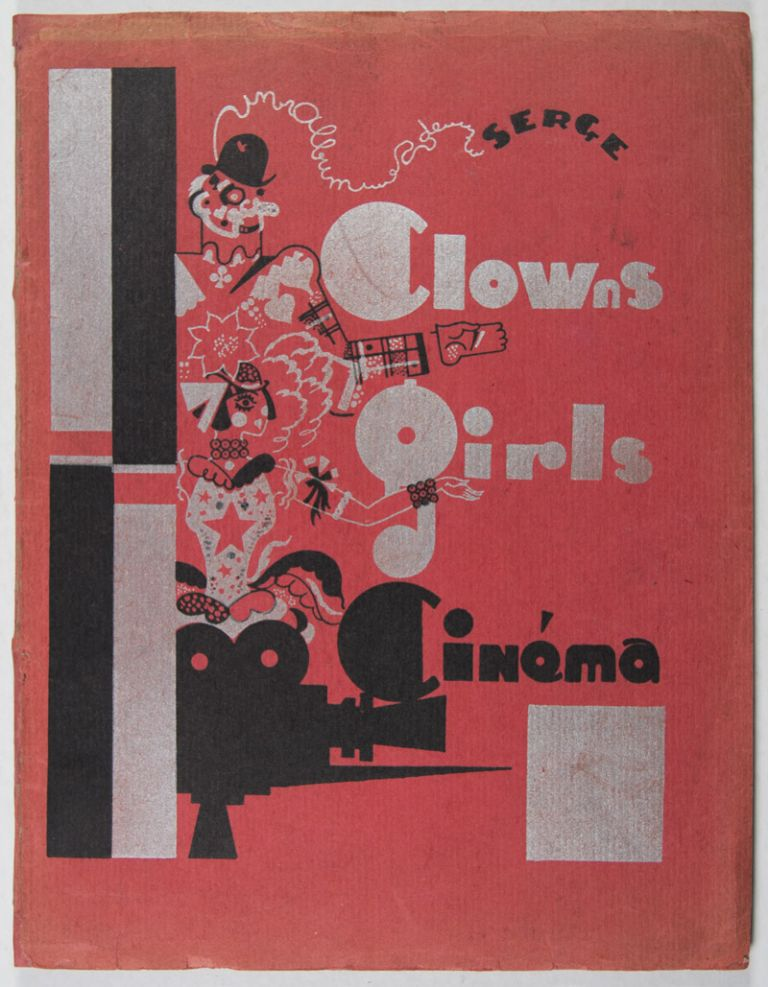 Des Clowns, des Girls, du Cinéma [INSCRIBED AND SIGNED BY THE ARTIST TO FRENCH AUTHOR RENÉ BIZET]. Serge, Legrand-Chabrier, Louis Léon-Martin André Warnod, Léon Moussinac, aka Maurice Féaudierre.
