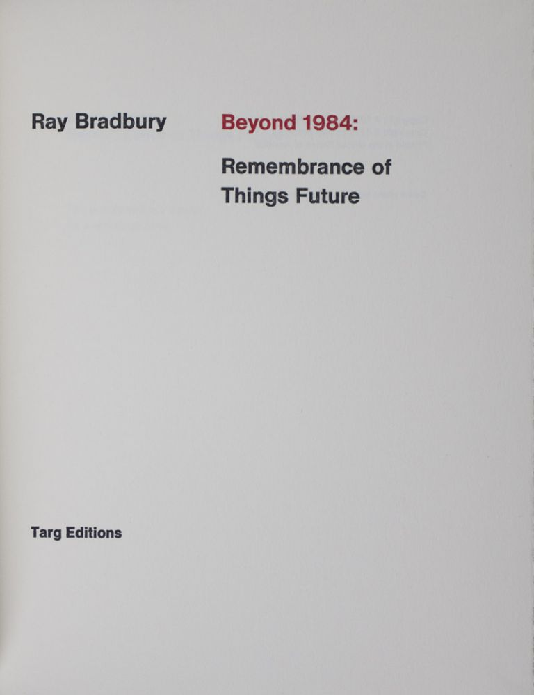 Beyond 1984: Remembrance of Things Future [SIGNED]. Ray Bradbury, V. Tony Hauser, Cover.