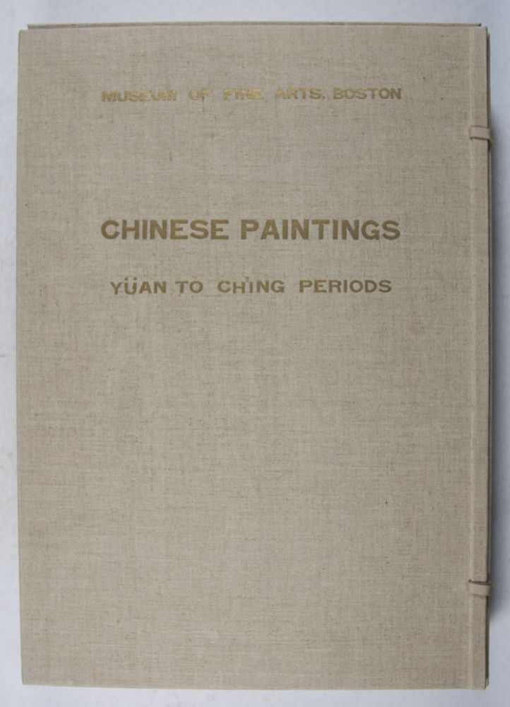 Portfolio of Chinese Paintings in the Museum: Yüan to Ch'ing Periods (波士敦美術館藏元明清畫帖). Kojiro Tomita, Hsien-Chi Tseng, text.
