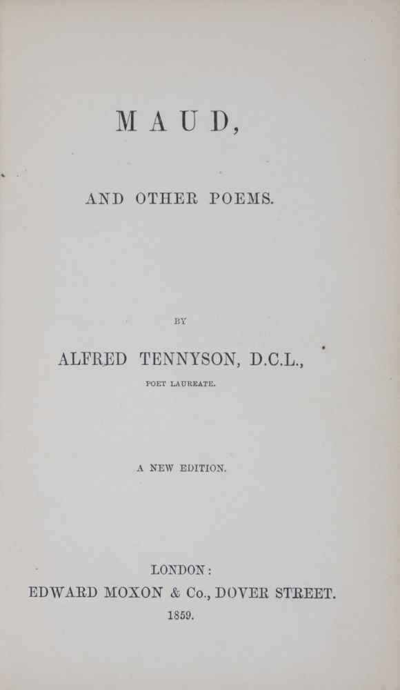 Maud, and Other Poems [WITH SIGNED LETTER BY THE AUTHOR TO JOHN RASHDALL]. Alfred Tennyson.