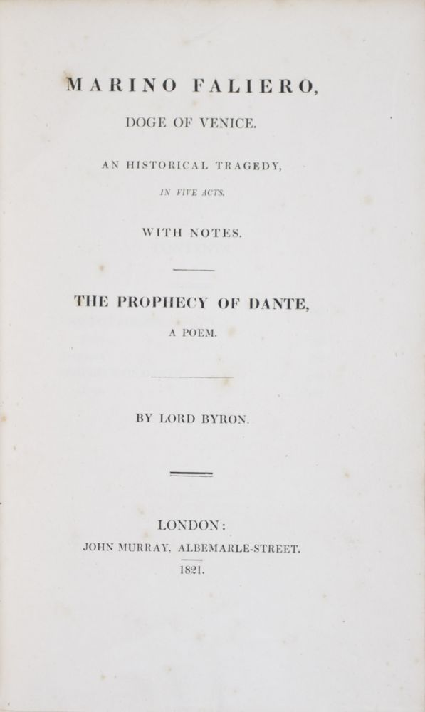 Marino Faliero, Doge of Venice. An Historical Tragedy, In Five Acts. With Notes / The Prophecy of Dante, A Poem [WITH THE ORIGINAL BINDING]. Lord Byron.