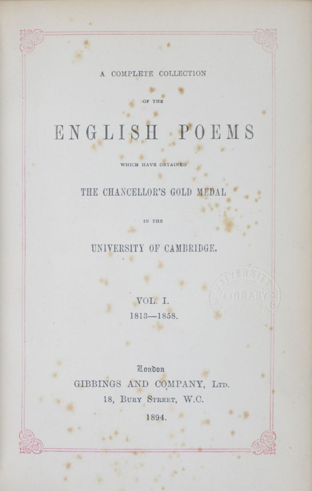 A Complete Collection of the English Poems Which Have Obtained the Chancellor's Gold Medal in the University of Cambridge: Vol. I. 1813-1858; Vol. II. 1859-1893. 2-vol. set (Complete). Alfred Tennyson, George Irving Scott, Goldsworthy Lowes Dickinson, Thomas Babington Macaulay.