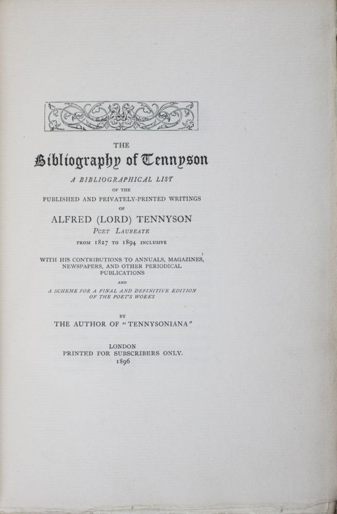 The Bibliography of Tennyson: A Bibliographical List of the Privately-printed Writings of Alfred Lord Tennyson Poet Laureate from 1827 to 1894 [WITH] Grolier Club Exhibiton Pamphlet & Chromolithograph. Richard Herne Shepherd.