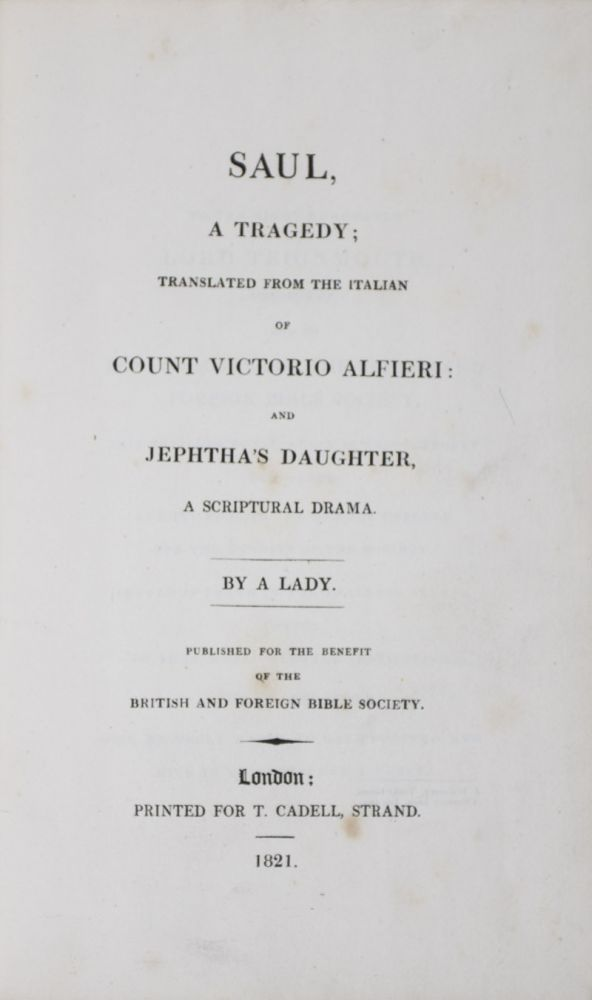 Saul, A Tragedy; Translated from the Italian of Count Victorio Alfieri; and Jephtha's Daughter. n/a.