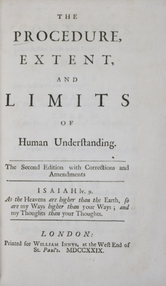 The Procedure, Extent and Limits of Human Understanding. Peter Browne.