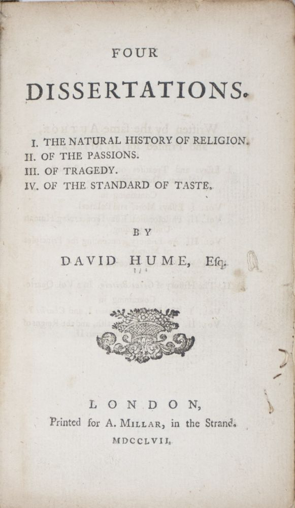 Four Dissertations. I. The Natural History of Religion. II. Of the Passions. III. Of Tragedy. IV. Of the Standard of Taste. David Hume.