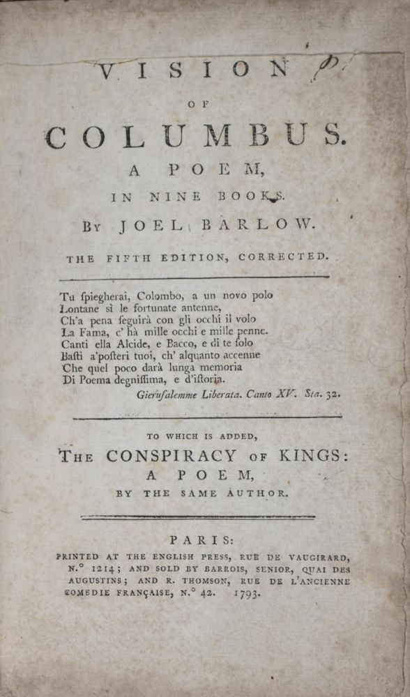 Vision of Colombus, A Poem in Nine Books. To Which is Added, The Conspiracy of Kings: A Poem Addressed to the Inhabitants of Europe From Another Quarter of the Globe. Joel Barlow.