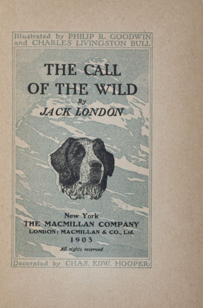 The Call of the Wild. Jack London, Philip R. Goodwin, Charles Livingston Bull.