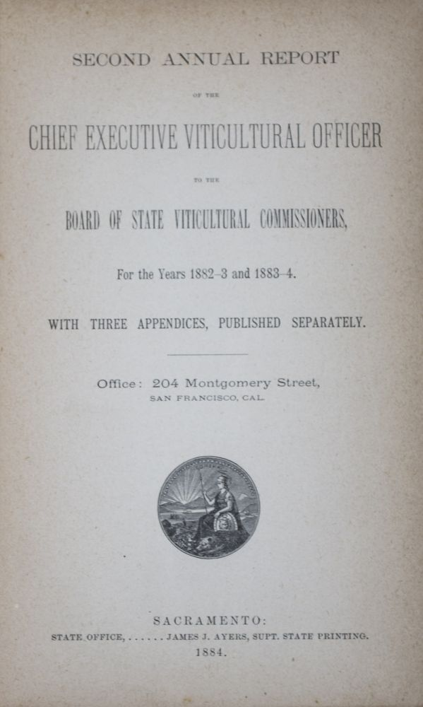 Second Annual Report of the Chief Executive Viticultural Officer to the Board of State Viticultural Commissioners, for the Years 1882-3 and 1883-4. With Three Appendices, Published Separately. n/a.
