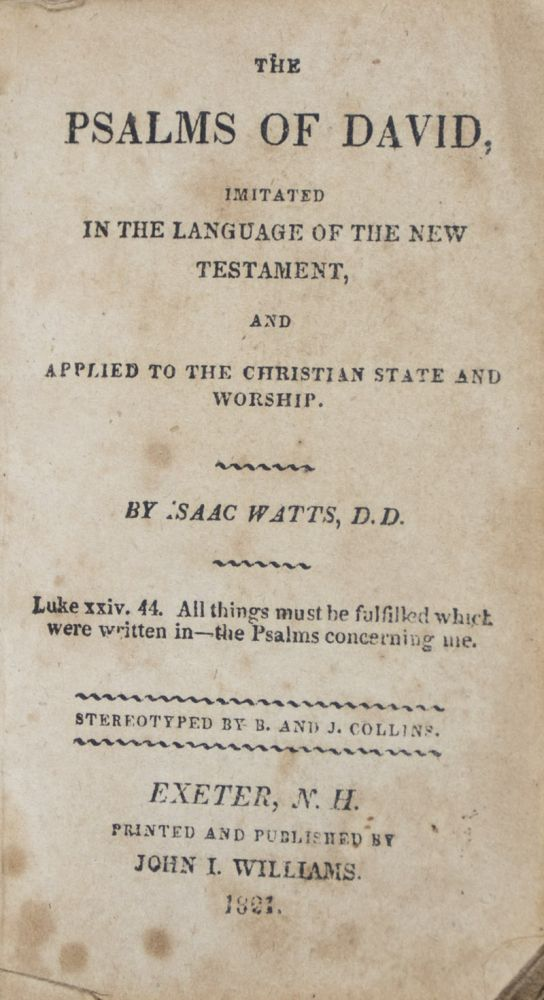 The Psalms Of David Imitated In The Language Of The New Testament