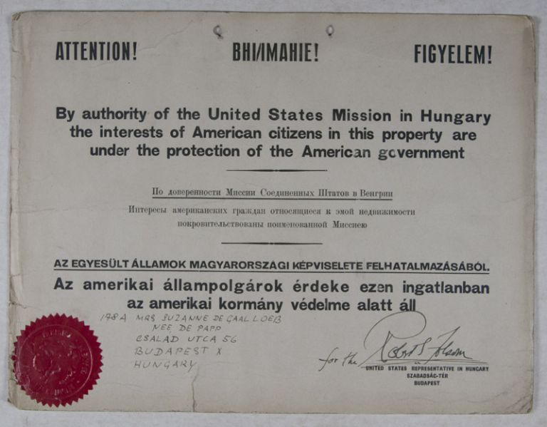 Attention! By authority of the United States Mission in Hungary [SIGNED]. Robert S. Folsom.