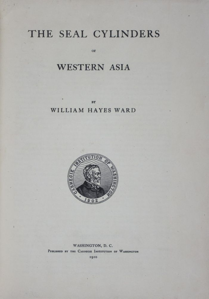 The Seal Cylinders of Western Asia. William Hayes Ward.