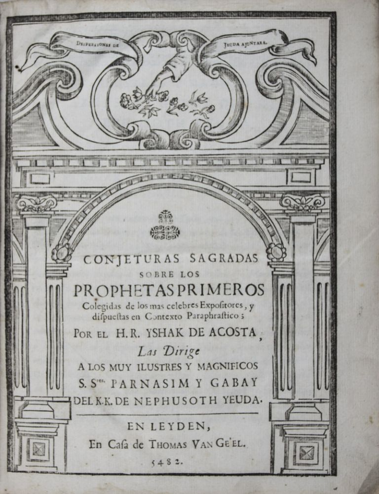 Conjeturas sagradas sobre los Prophetos primeros (Sacred Conjectures on the First Prophets). Two parts bound in one volume (Complete). Yshak de Acosta, David Nieto, Isaac.