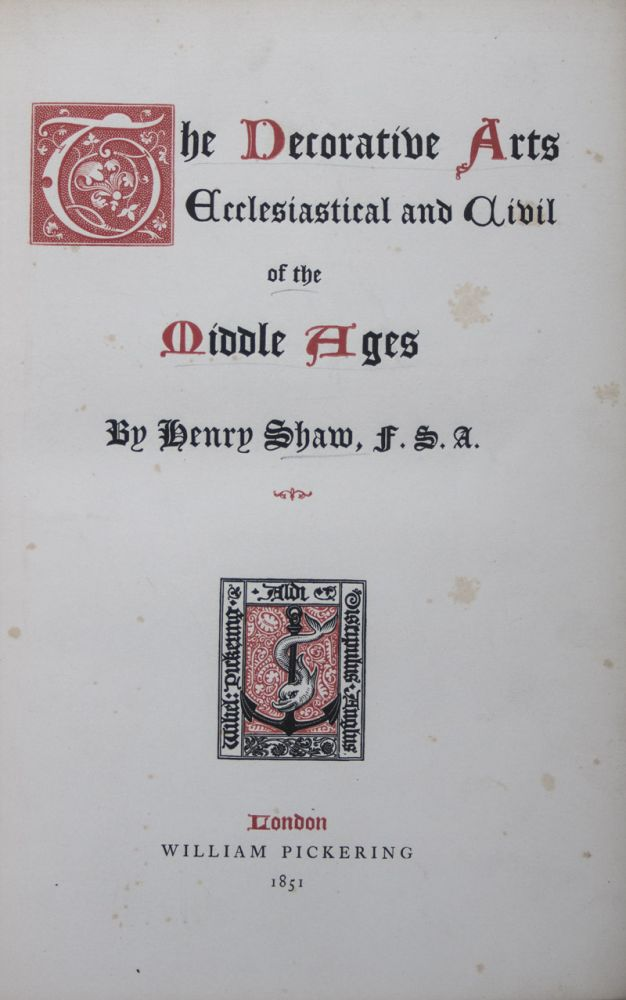 The Decorative Arts Ecclesiastical and Civil of the Middle Ages. Henry Shaw.