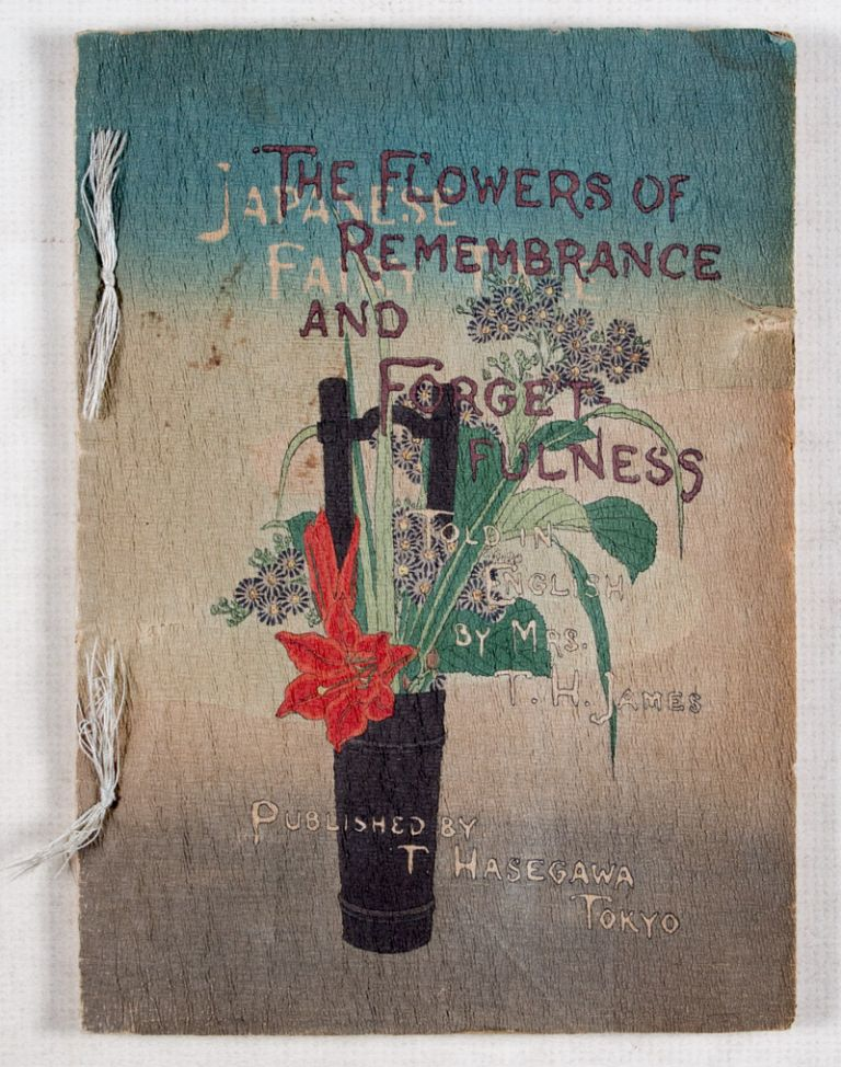 The Flowers of Remembrance and Forgetfulness (Japanese Fairy Tale Series No.22). T. H. James.